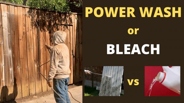 power wash vs bleach a fence