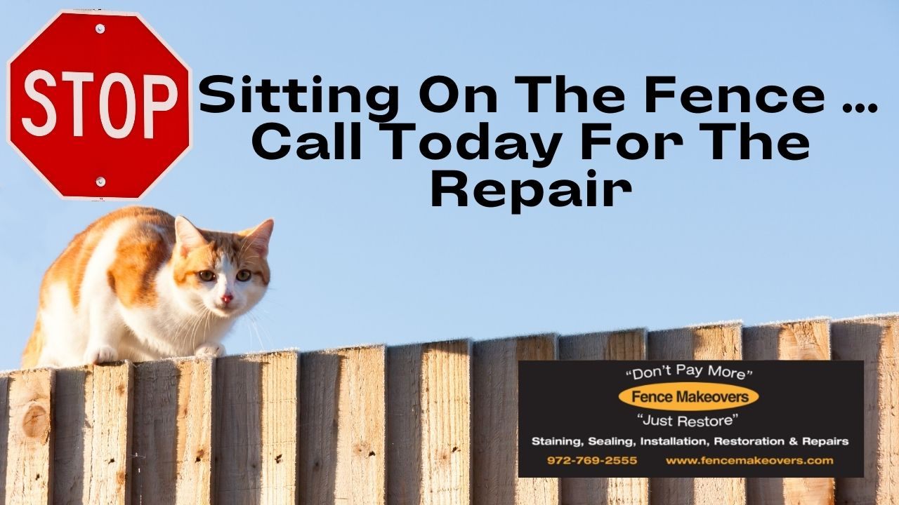Stop Sitting on the Fence Call Today For The Repair